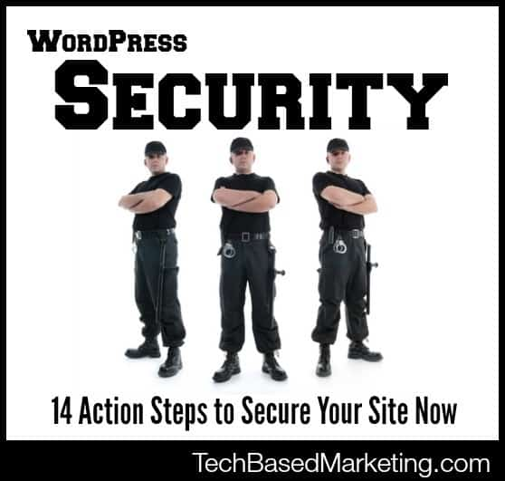 14 Action Steps To Secure Your WordPress Site