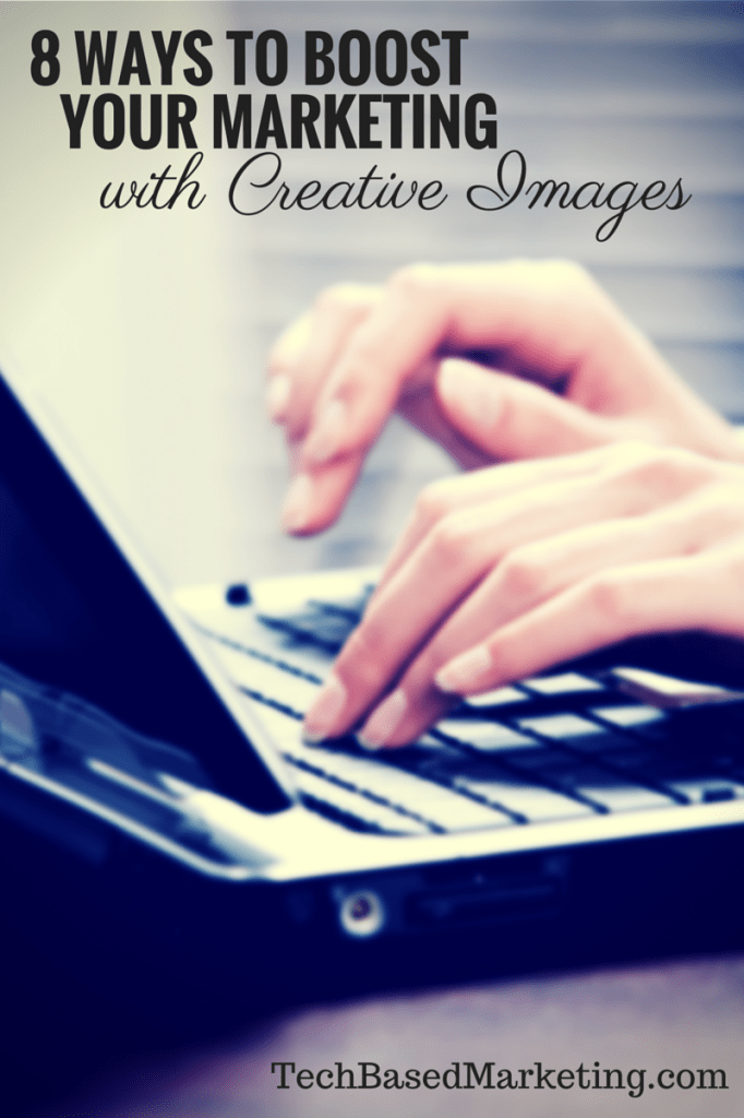 8 Ways to Boost Your Marketing with Creative Images