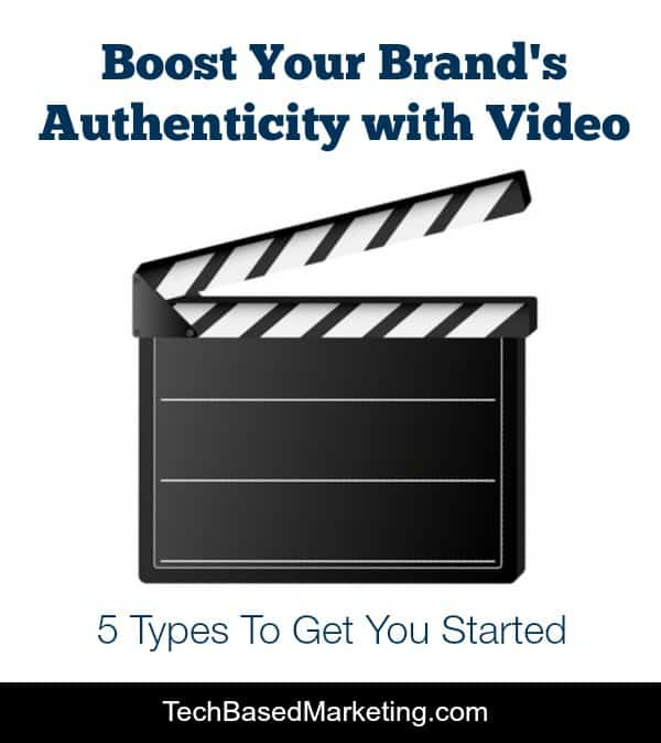 Boost Your Brands Authenticity with  These 5 Types of Video-021015