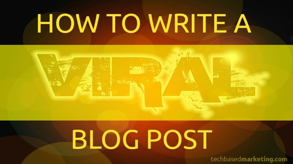 How to Write a Viral Blog Post