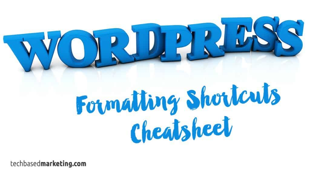 WordPress Formatting Shortcuts Cheatsheet