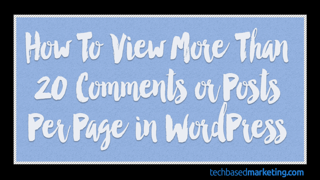090315-How To View More Than 20 Comments or Posts Per Page in WordPress