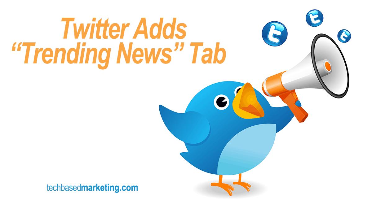 Twitter Adds Trending News Tab