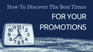 Discover how to time your promotions