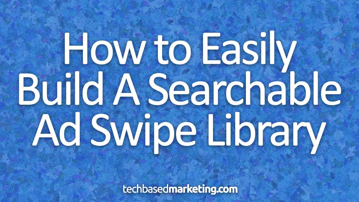 120215-Easily Build A Searchable Ad Swipe Library