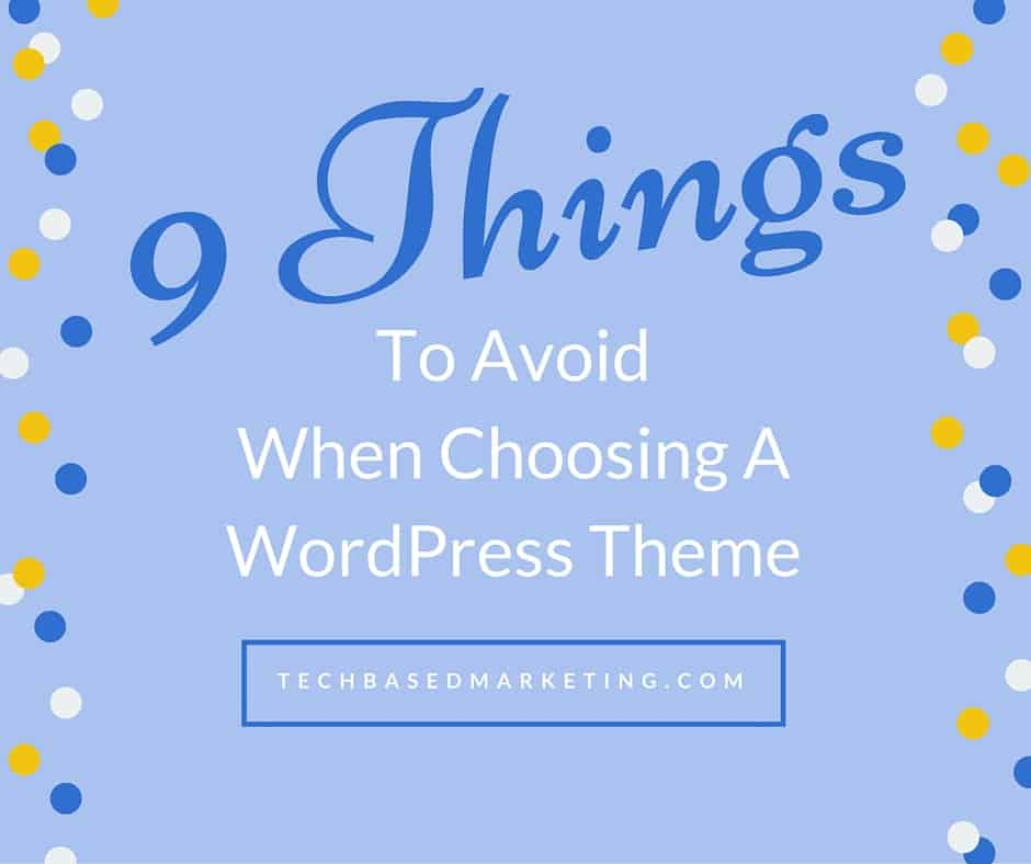 9-things-avoid-choosing-wordpress-theme
