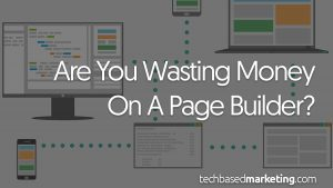 Are You Wasting Money On A Page Builder
