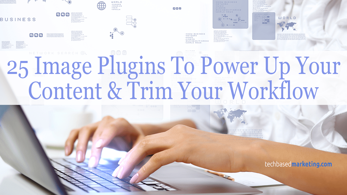 25 Image Plugins To Power Up Your Content & Trim Your Workflow