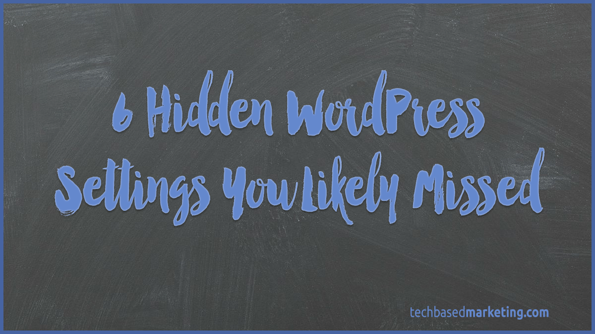 6 Hidden WordPress Settings You Likely Missed
