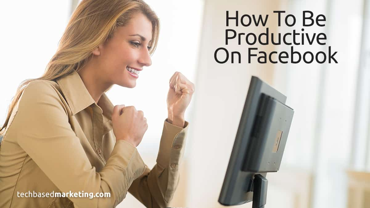 How to be Productive on Facebook