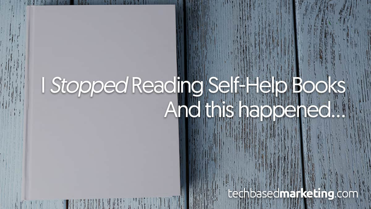 I Stopped Reading Self-Help Books And This Is What Happened