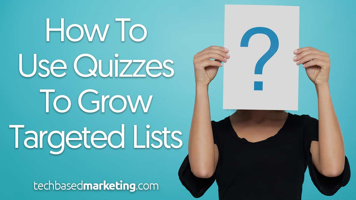 how-to-use-quizzes-to-grow-targeted-lists